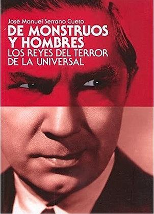 De monstruos y hombres. Los reyes del terror de la Universal