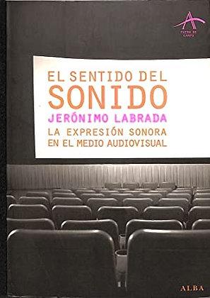 El sentido del sonido. La expresión sonora en el medio audiovisual