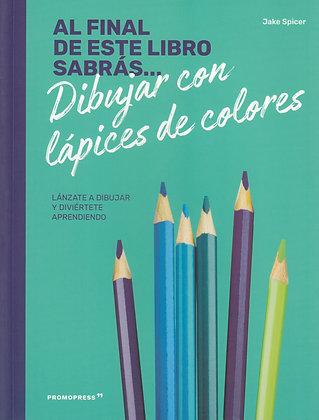 Al final de este libro sabrás...¡dibujar con lápices de colores!