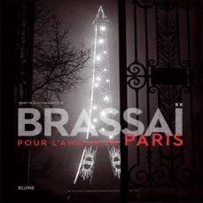 Brassaï pour l´amour de Paris
