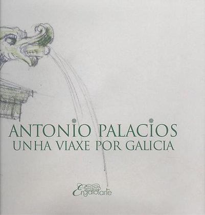 Antonio Palacios. Unha viaxe por Galicia