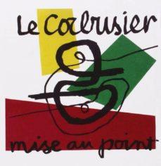 Le Corbusier. Mise au point