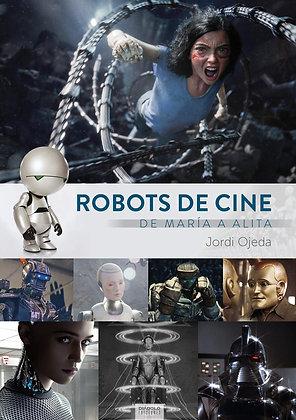 ROBOTS DE CINE, DE MARIA A ALITA