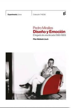 Pedro Miralles. Diseño y emoción 1983-1993