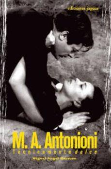 M.A. Antonioni. Técnicamente dolce