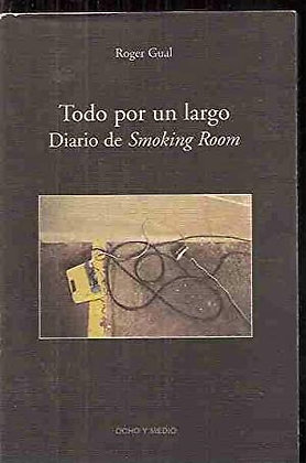 Todo por un largo. Diario de Smoking room