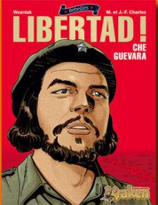 ¡Libertad!. Che Guevara