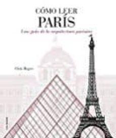 Cómo leer París. Una guía de la arquitectura parisina