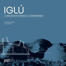 Iglú.  de arquitectura vernácula a contemporánea