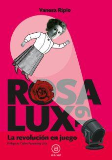 Rosa Lux19. La revolución en juego