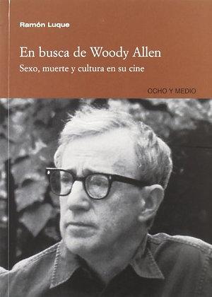 En busca de Woody Allen. Sexo, muerte y cultura en su cine