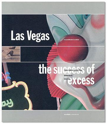Las Vegas. The success of excess