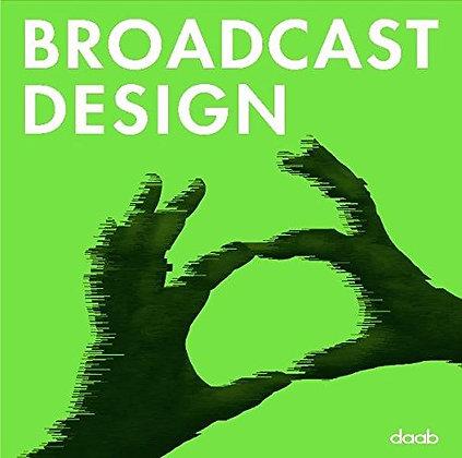 Broadcast design