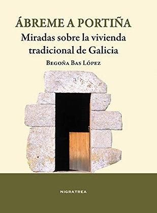 Ábreme a portiña. Miradas sobre la vivienda tradicional en Galicia
