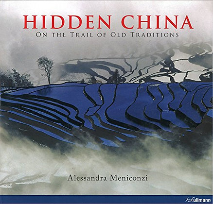 Hidden China. On the trail of old traditions