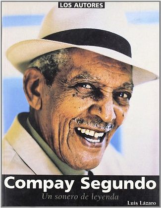 Compay Segundo. Un sonero de leyenda