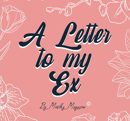 Letter to my Ex