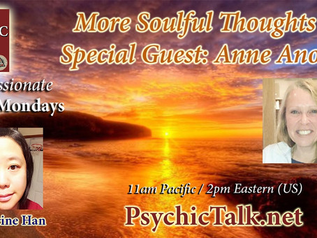 More Soulful Thoughts, with Special Guest: Anne Anoulla!