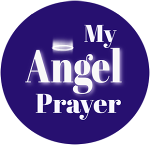 MY ANGEL PRAYER ~ FREE PRAYERS for YOU!