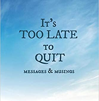 "NEW BOOK ""IT'S TOO LATE TO QUIT"" by Sheri Myers"