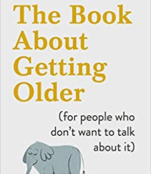The Book About Getting Older