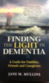 Finding the Light in Dementia Jane Mulli