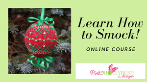 Learn to Smock Online Video Course that teaches smocking by making an ornament.