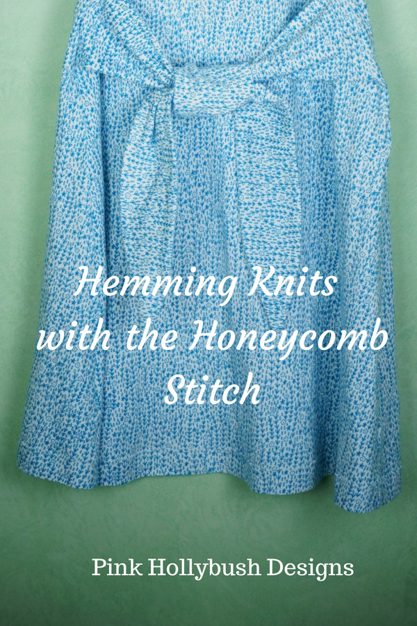 Hemming knits with the honeycomb stitch
