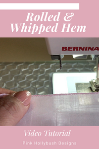Video Tutorial of how to sew a rolled and whipped Hem