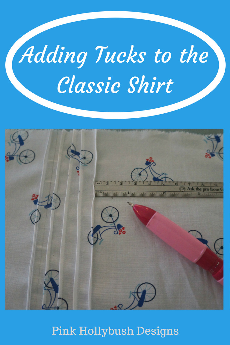 Adding Tucks to the Classic Shirt