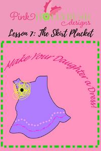 Lesson 7: The Skirt Placket