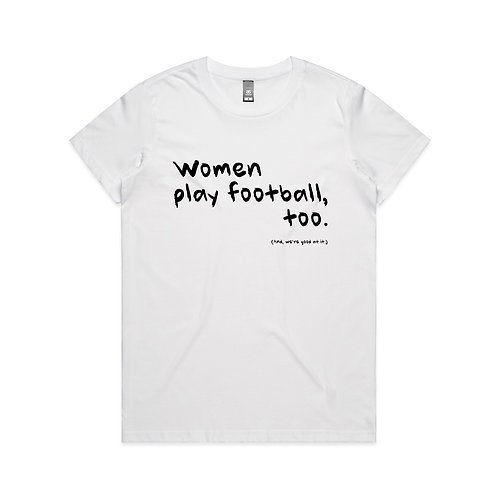 Women Play Football, Too T-shirt