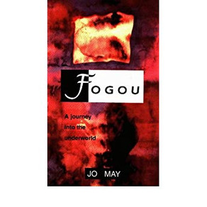 December 2017 - Fogou, A Journey into the Underworld, Jo May-Prussak