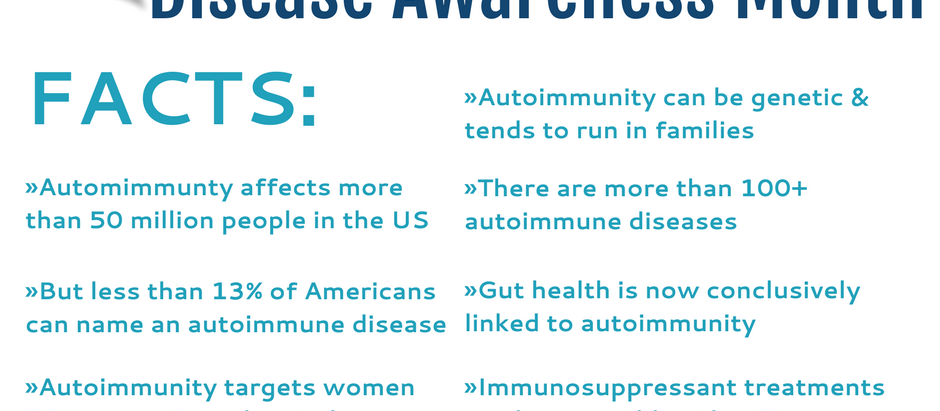 March is Autoimmune Diseases Awareness Month.