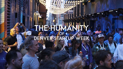 The Humanity of Denver Startup Week _ Jo
