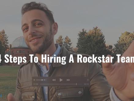 4 Steps To Hiring A Rockstar Team