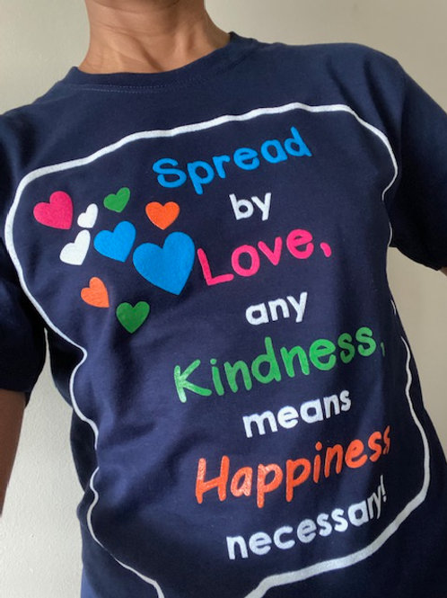 Short Sleeve- Spread Love, Kindness, Happiness
