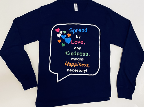 Long Sleeve-Spread Love, Kindness, Happiness