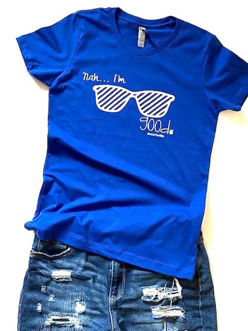 """Royal Blue """"Nah I'm...Good"""" T-Shirt"""