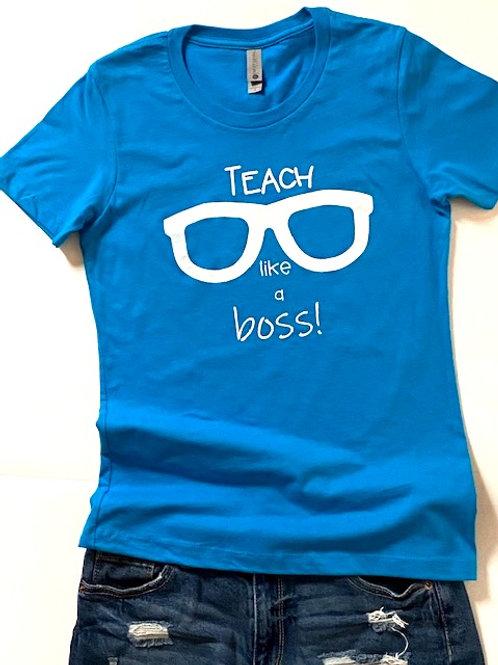 "Turquiose ""Teach Like A Boss"" T-Shirt"