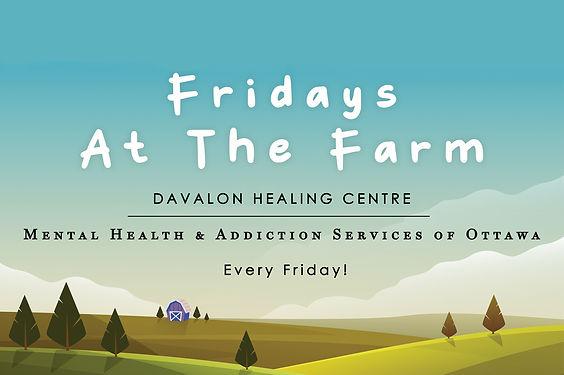Fridays at the Farm, Mental Health and Addiction Services of Ottawa, MHASO, Davalon Healing Centre