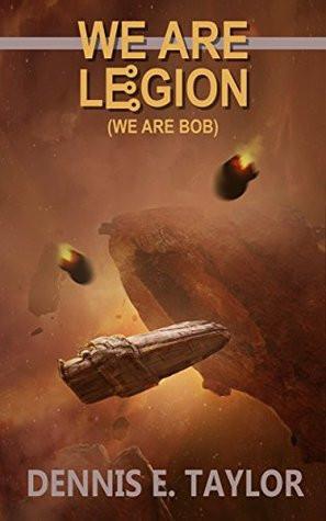 We are Legion, We are Bob (2016) Dennis E. Taylor
