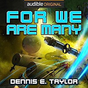 For we are Many -  The Bobiverse Book 2 (2017) Dennis E. Taylor