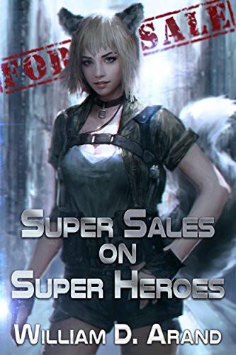 Super Sales on Super Heroes (2017). William D. Aurand