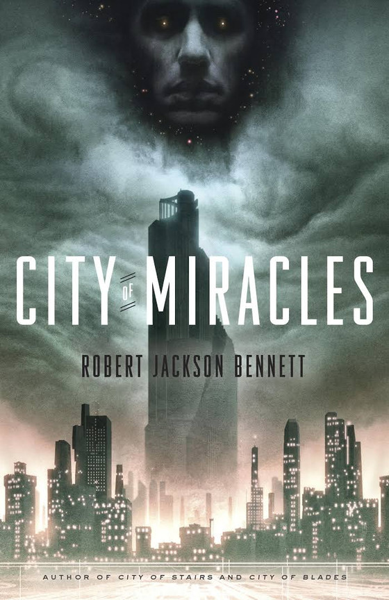 City of Miracles (2017). Robert Jackson Bennett