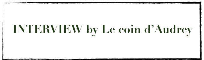 Interview by le Coin d'Audrey