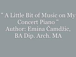 A Little Bit of Music on My Concert Piano / Malo muzike na mom koncertnom klaviru