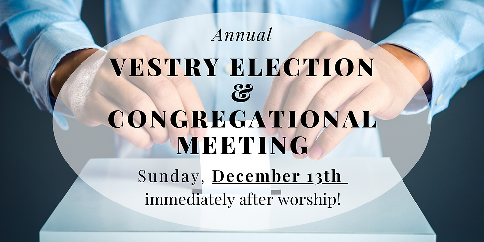 Vestry Election & Congregational Meeting (on Zoom)