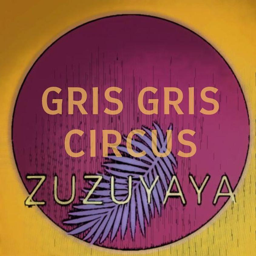 ZU ZU YA YA GRIS GRIS CIRCUS-GREAT DAY LIVE