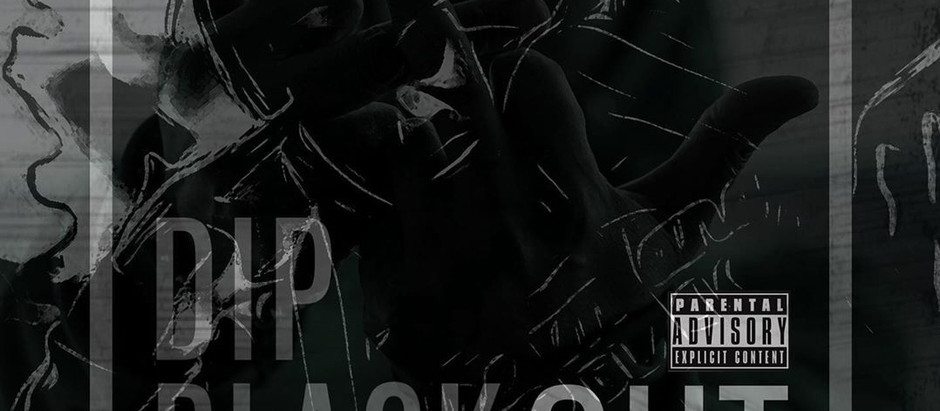 "Press Release - Dip Black, Dreamland set to release debut project ""Blackout"""